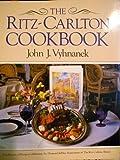 The Ritz-Carlton Cookbook, John J. Vyhnanek, 0156778009