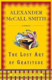 The Lost Art of Gratitude, Alexander McCall Smith, 0375425144