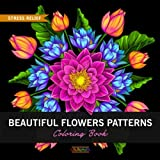 Beautiful Flowers Patterns: Coloring Book with