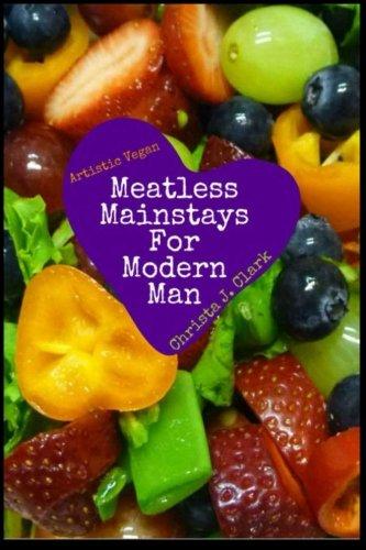 Download Artistic Vegan: Meatless Mainstays for Modern Man PDF