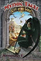 Mythic Tales: City of the Gods Vol1 (Volume 1) Paperback