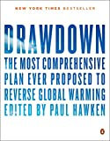 img - for Drawdown: The Most Comprehensive Plan Ever Proposed to Reverse Global Warming book / textbook / text book