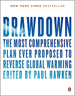 Drawdown: The Most Comprehensive Plan Ever Proposed to Reverse