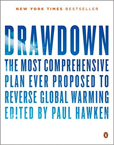 Drawdown: The Most Comprehensive Plan Ever Proposed to Reverse Global Warming First Edition Edition by Paul Hawken , Tom Steyer  PDF Download