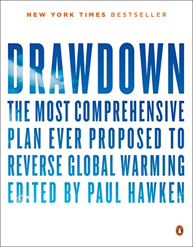 (Drawdown: The Most Comprehensive Plan Ever Proposed to Reverse Global Warming)