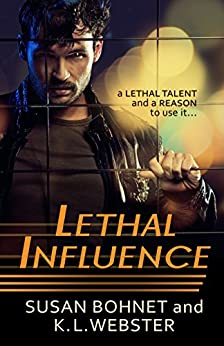 Lethal Influence by [Bohnet, Susan, Webster, K. L.]