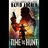 Time To Hunt - An Action Thriller Novel (A Noah Wolf Novel, Thriller, Action, Mystery Book 8)