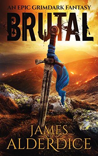 BRUTAL: An Epic Grimdark Fantasy (BRUTAL TRILOGY Book 1)
