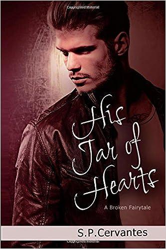 His Jar of Hearts: A Broken Fairy Tale (Volume 3)