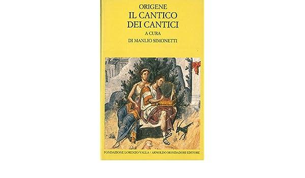 Il cantico dei cantici. A cura di Manlio Simonetti.: ORIGENE ...