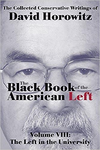 Horowitz – The Black Book of the American Left, Volume 8: The Left in the Universities