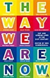 The Way We Are Now : Gay and Lesbian Lives in the 21st Century, Summerskill, Ben, 0826487858