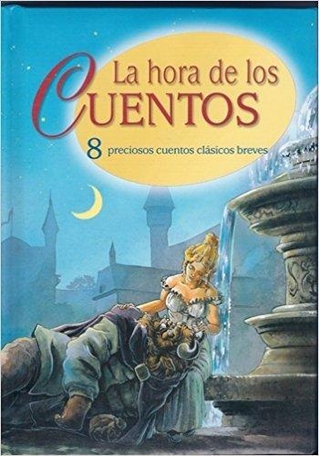 Read Online La Hora De Los Cuentos 8 Preciosos Cuentos Clasicos Breves ebook