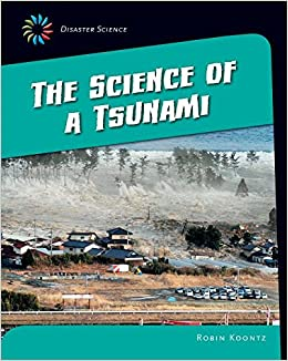 The Science of a Tsunami (Disaster Science: 21st Century Skills Library)
