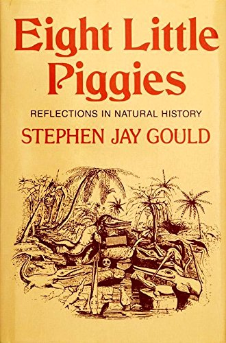 Eight Little Piggies: Reflections in Natural History, Gould, Stephen Jay