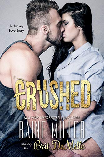 Crushed: A Hockey Love Story (Vegas Crush Book 1) by [Miller, Raine, DeMille, Brit]