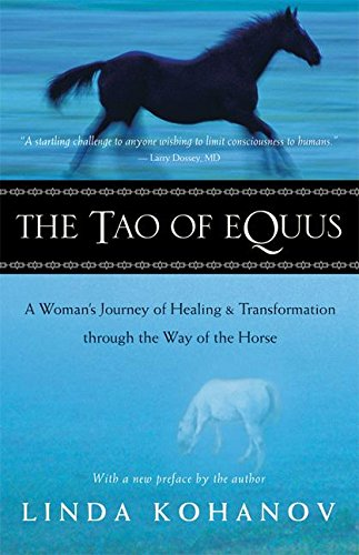 (The Tao of Equus: A Woman's Journey of Healing and Transformation through the Way of the Horse)