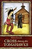 Cross among the Tomahawks, Milton Lomask, 0983180024