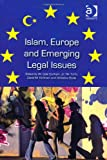 Islam Europe and Emerging Legal Issues, Kirkham, David M. and Durham, W. Cole, 1409434443