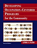 Developing Occupation-Centered Programs for the Community (2nd Edition)
