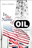 In the Name of Oil: Anglo-American Relations in the Middle East, 1950-1958, Ivan L. G. Pearson, 1845195590