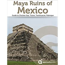 Maya Ruins of Mexico - Travel Guide to Chichen Itza, Tulum, Teotihuacan, Palenque, and more (2019)