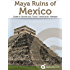 Maya Ruins of Mexico - Travel Guide to Chichen Itza, Tulum, Teotihuacan, Palenque, and more (2017)