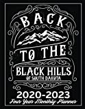 Back to the Black Hills of South Dakota: 2020 - 2023 Four Year Monthly Planner, Calendar, Notebook and More