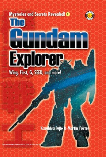 The Gundam Explorer: Wing, First, G, Seed and More! (Mysteries and Secrets Revealed! Book 1)