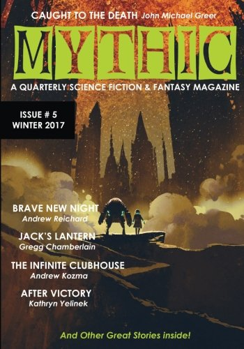 Mythic #5: Winter 2017 (Volume 5)