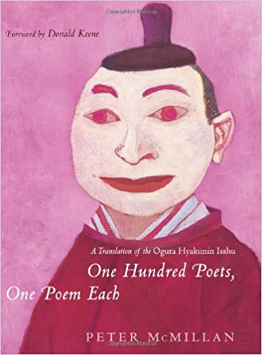 One Hundred Poets One Poem Each A Translation Of The Ogura Hyakunin Isshu Translations From The Asian Classics 9780231143998 Mcmillan Peter Books