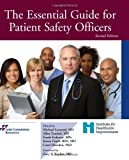 The Essential Guide for Patient Safety Officers, Michael Leonard, 1599407035