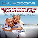 Marriage: How to Save Your Relationship Even if Your Partner Is Stubborn Audiobook by Bill Robbins Narrated by Mark Rossman