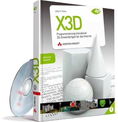 X3D: Programmierung interaktiver 3D-Anwendungen für das Internet - mit Farbteil Gebundenes Buch – 1. Dezember 2009 Jörg Kloss Addison-Wesley Verlag 3827328292 Programmiersprachen