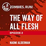 Ep. 2: The Way of All Flesh | Naomi Alderman