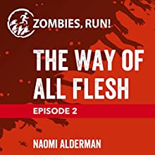 Ep. 2: The Way of All Flesh Miscellaneous by Naomi Alderman Narrated by  full cast