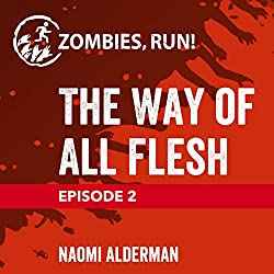 Ep. 2: The Way of All Flesh