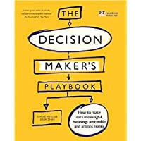 The Decision Maker's Playbook: 12 Mental Tactics for Thinking More Clearly, Navigating Uncertainty, and Making Smarter…