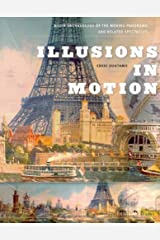 Illusions in Motion: Media Archaeology of the Moving Panorama and Related Spectacles (Leonardo) Hardcover