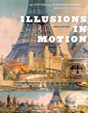Illusions in Motion : A Media Archaeology of the Moving Panorama and Related Spectacles, Huhtamo, Erkki, 0262018519