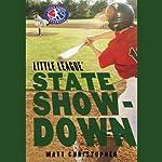 State Showdown: Little League | Matt Christopher