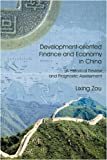 Development-oriented Finance and Economy in China, Lixing Zou, 143439946X