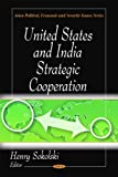 United States and India Strategic Cooperation, Henry Sokolski, 1606923854