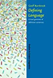 Defining Language : A Local Grammar of Definition Sentences, Barnbrook, Geoff, 1588112985