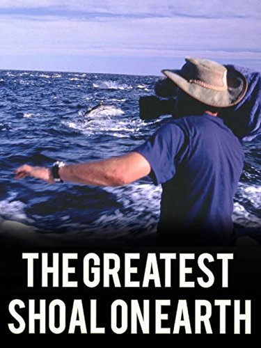 - The Greatest Shoal on Earth