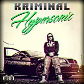 Amazon.com: Hypersonic [Explicit]: Kriminal: MP3 Downloads
