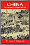 China from Manchu to Mao, John R. Roberson, 0689307586