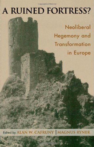 A Ruined Fortress?: Neoliberal Hegemony and Transformation in Europe (Governance in Europe Series)
