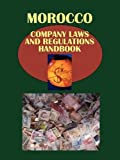 img - for Morocco Company Law and Regulations Handbook Volume 1 Strategic Information and Basic Laws (World Law Business Library) book / textbook / text book