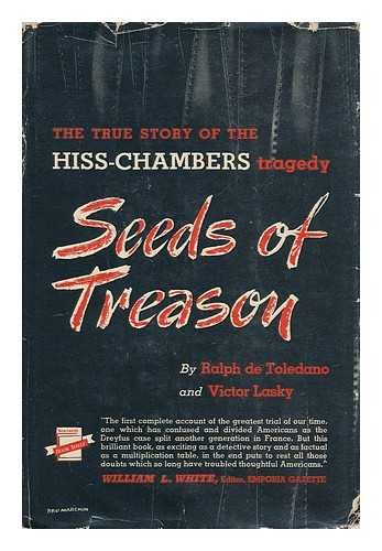 Seeds Of Treason by Ralph de Toledano and Victor Lasky